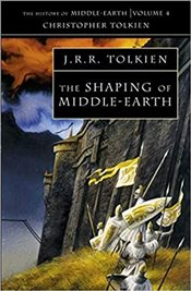 Shaping of Middle Earth : History of Middle-Earth Book 4 - Tolkien, J. R. R.