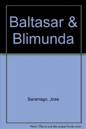 Baltasar and Blimunda - Saramago, Jose