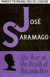 Year of the Death of Ricardo Reis - Saramago, Jose
