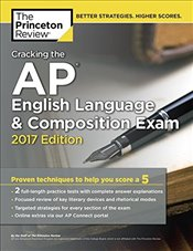 Cracking the AP English Language and Composition Exam : 2017 Edition  - Princeton Review
