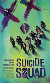 Suicide Squad : The Official Movie Novelization - Wolfman, Marv