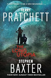 Long Utopia: (The Long Earth 4) - Pratchett, Terry
