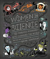Women in Science : 50 Fearless Pioneers Who Changed the World - Ignotofsky, Rachel