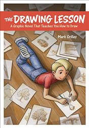 Drawing Lesson: A Graphic Novel That Teaches You How to Draw - Crilley, Mark