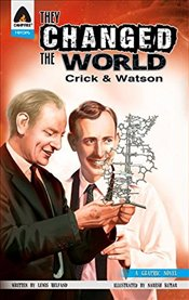 They Changed the World : Crick & Watson - The Discovery of DNA (Campfire Graphic Novels) - Kumar, Naresh