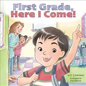 First Grade, Here I Come! - Steinberg, D. J.