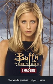 Buffy the Vampire Slayer Mad Libs (Adult Mad Libs) - Reisner, Molly