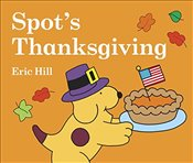 Spots Thanksgiving (Little Spot Board Books) - Hill, Eric