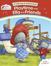 Playtime with Ella and Friends (Ella the Elephant) - Dunlap, Grosset &