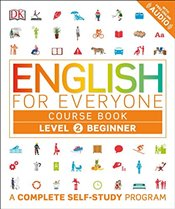 English for Everyone: Level 2: Beginner, Course Book - DK,