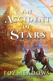Accident of Stars: Book I of the Manifold Worlds - Meadows, Foz