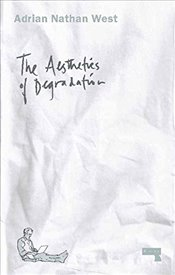 Aesthetics of Degradation - West, Adrian