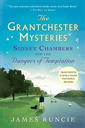Sidney Chambers and the Dangers of Temptation (Grantchester) - Runcie, James