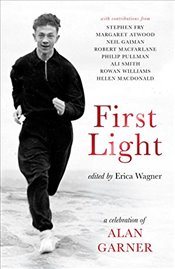 First Light: A Celebration of Alan Garner -