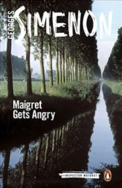 Maigret Gets Angry: Inspector Maigret #26 - Simenon, Georges