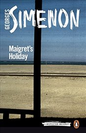 Maigrets Holiday: Inspector Maigret #28 - Simenon, Georges