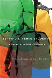 Serving Diverse Students in Canadian Higher Education - Strange, C. Carney