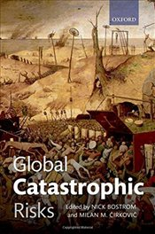 Global Catastrophic Risks - Bostrom, Nick