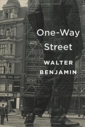 One-Way Street   - Benjamin, Walter