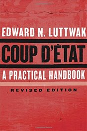 Coup DEtat : A Practical Handbook, Revised Edition  - Luttwak, Edward