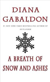 Breath of Snow and Ashes : Outlander 6 - Gabaldon, Diana