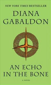 Echo in the Bone : Outlander 7 - Gabaldon, Diana