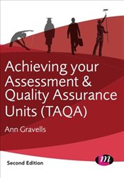 Achieving Your Assessment and Quality Assurance Units (TAQA) - Gravells, Ann