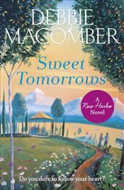 Sweet Tomorrows : A Rose Harbor Novel - Macomber, Debbie