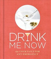 Drink Me Now : Cocktails  -