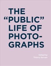 Public Life of Photographs  - Gervais, Thierry
