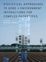 Statistical Approaches to Gene X Environment Interactions for Complex Phenotypes - Windle, Michael