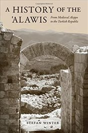 History of the Alawis : From Medieval Aleppo to the Turkish Republic - Winter, Stefan