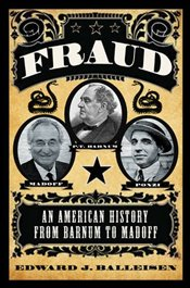 Fraud : An American History from Barnum to Madoff - Balleisen, Edward J.