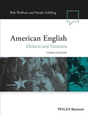 American English : Dialects and Variation - WOLFRAM, WALT
