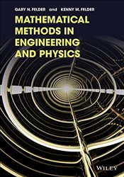 Mathematical Methods in Engineering and Physics 1e : Introductory Topics - Felder, Gary N.