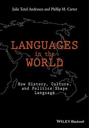 Languages in the World : How History, Culture, and Politics Shape Language - Andresen, Julie Tetel