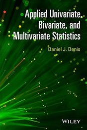 Applied Univariate, Bivariate and Multivariate Statistics 1E - Denis, Daniel J.