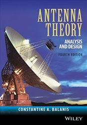 Antenna Theory 4E : Analysis and Design - Balanis, Constantine A.