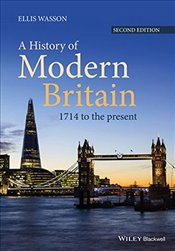 History of Modern Britain : 1714 to the Present - Wasson, Ellis