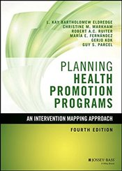 Planning Health Promotion Programs : An Intervention Mapping Approach - Eldredge, L. Kay Bartholomew