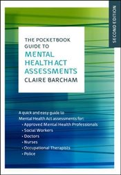 Pocketbook Guide to Mental Health Act Assessments - Barcham, Claire