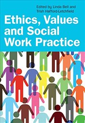 Ethics, Values and Social Work Practice - Bell, Linda