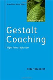 Gestalt Coaching : Right Here, Right Now - Bluckert, Peter