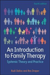 Introduction to Family Therapy 4e : Systemic Theory and Practice - Dallos, Rudi