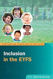 Inclusion in the Early Years - Mathieson, Kay