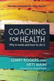 Coaching for Health : Why It Works and How to Do It - Rogers, Jenny