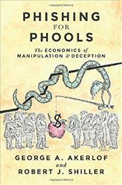 Phishing for Phools : The Economics of Manipulation and Deception - Akerlof, George A.