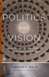Politics and Vision : Continuity and Innovation in Western Political Thought   - Wolin, Sheldon S.