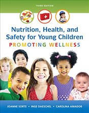 Nutrition, Health and Safety for Young Children: Promoting Wellness with Enhanced Pearson Etext -- A - Sorte, Joanne