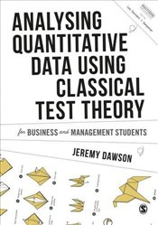 Analysing Quantitative Survey Data for Business and Management Students  - Dawson, Jeremy F.
